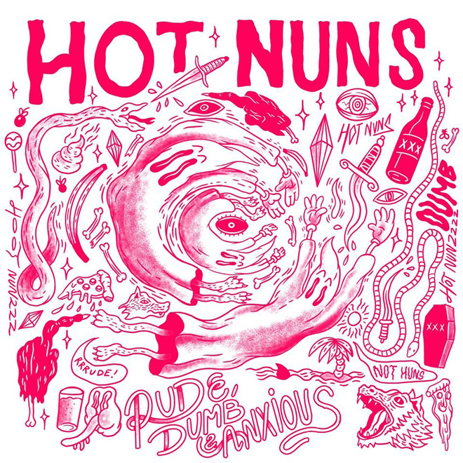 hot nuns - Hot Nuns - Rude, Dumb & Anxious (EP Review)