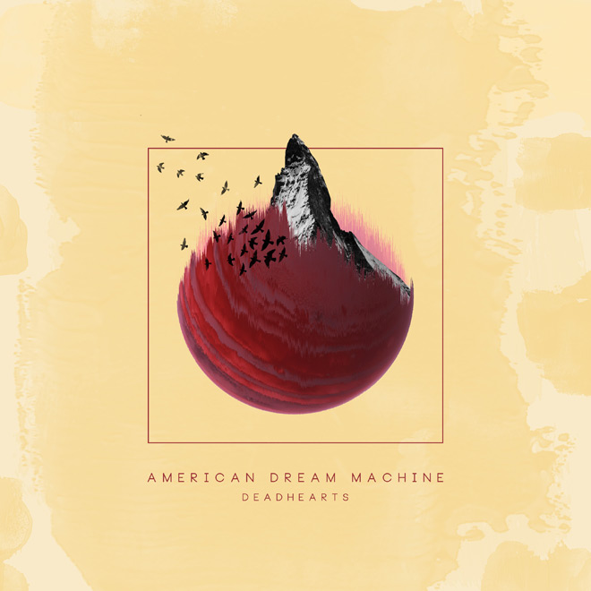american dream machine - American Dream Machine - Deadhearts (Album Review)