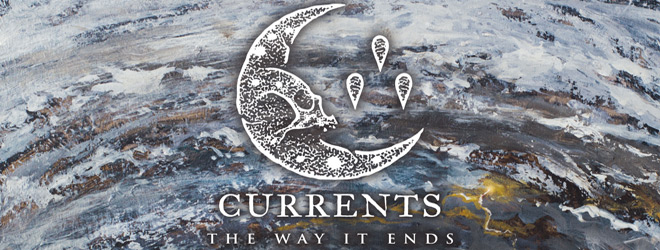 currents the way it ends slide - Currents - The Way It Ends (Album Review)