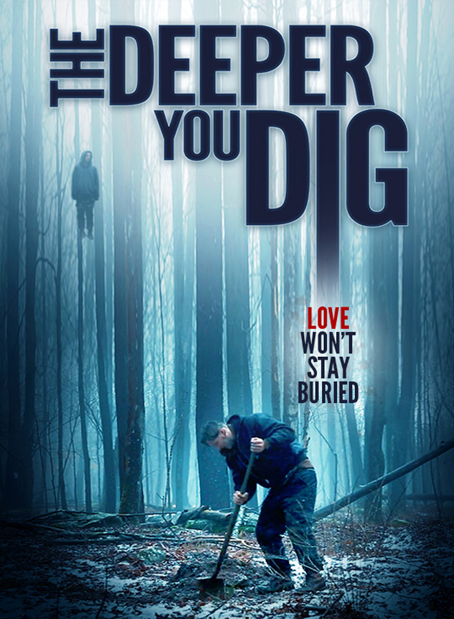 deeper you dig poster - The Deeper You Dig (Movie Review)