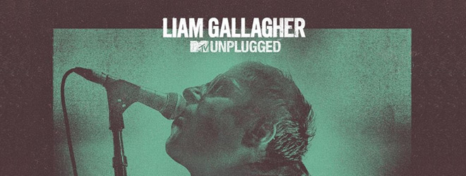 liam unplugged slide - Liam Gallagher - MTV Unplugged (Album Review)