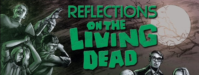 reflections slide - Reflections on the Living Dead (Documentary Review)