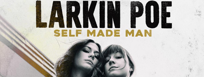 self made man slide - Larkin Poe - Self Made Man (Album Review)