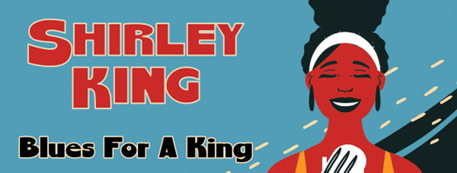 shirley king slide - Shirley King - Blues For A King (Album Review)