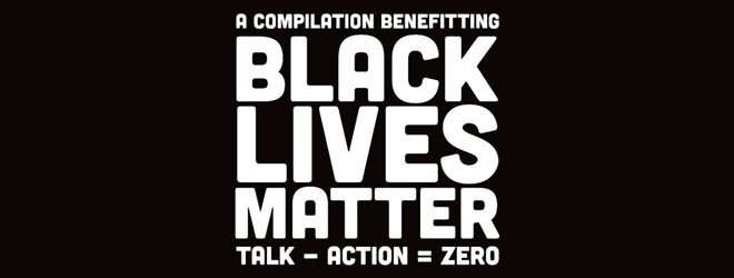 talk action slide - Talk - Action = Zero: A Compilation Benefitting Black Lives Matter (Album Review)