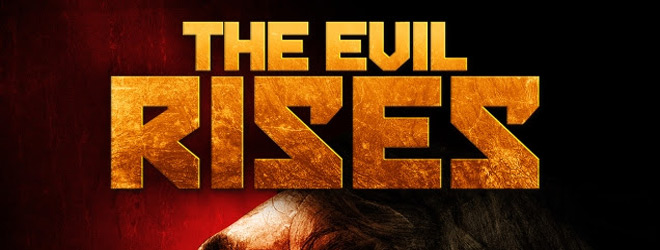 the evil rises slide - The Evil Rises (Movie Review)