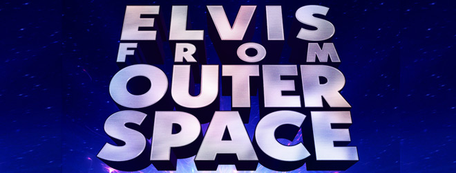 elvis from slide - Elvis From Outer Space (Movie Review)
