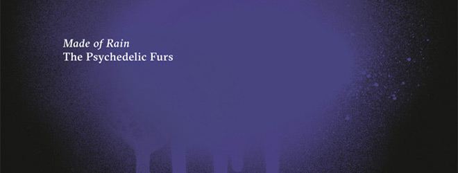 furs made of rain - The Psychedelic Furs - Made of Rain (Album Review)
