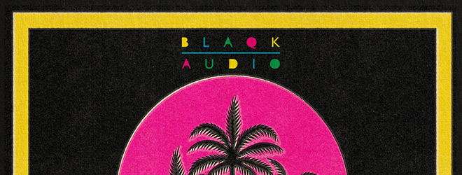 blaqk audio slide - Blaqk Audio - Beneath the Black Palms (Album Review)