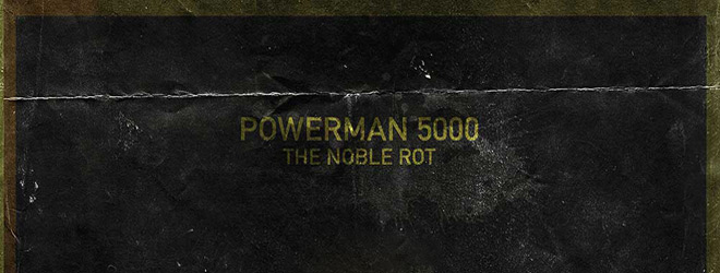 powerman 5000 slide - Powerman 5000 - The Noble Rot (Album Review)