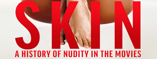 skin slide - Skin: A History of Nudity in the Movies (Documentary Review)