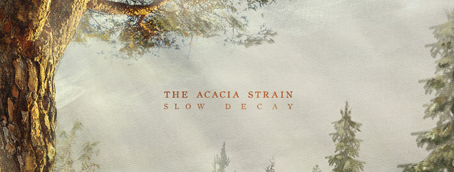slow decay slide - The Acacia Strain - Slow Decay (Album Review)